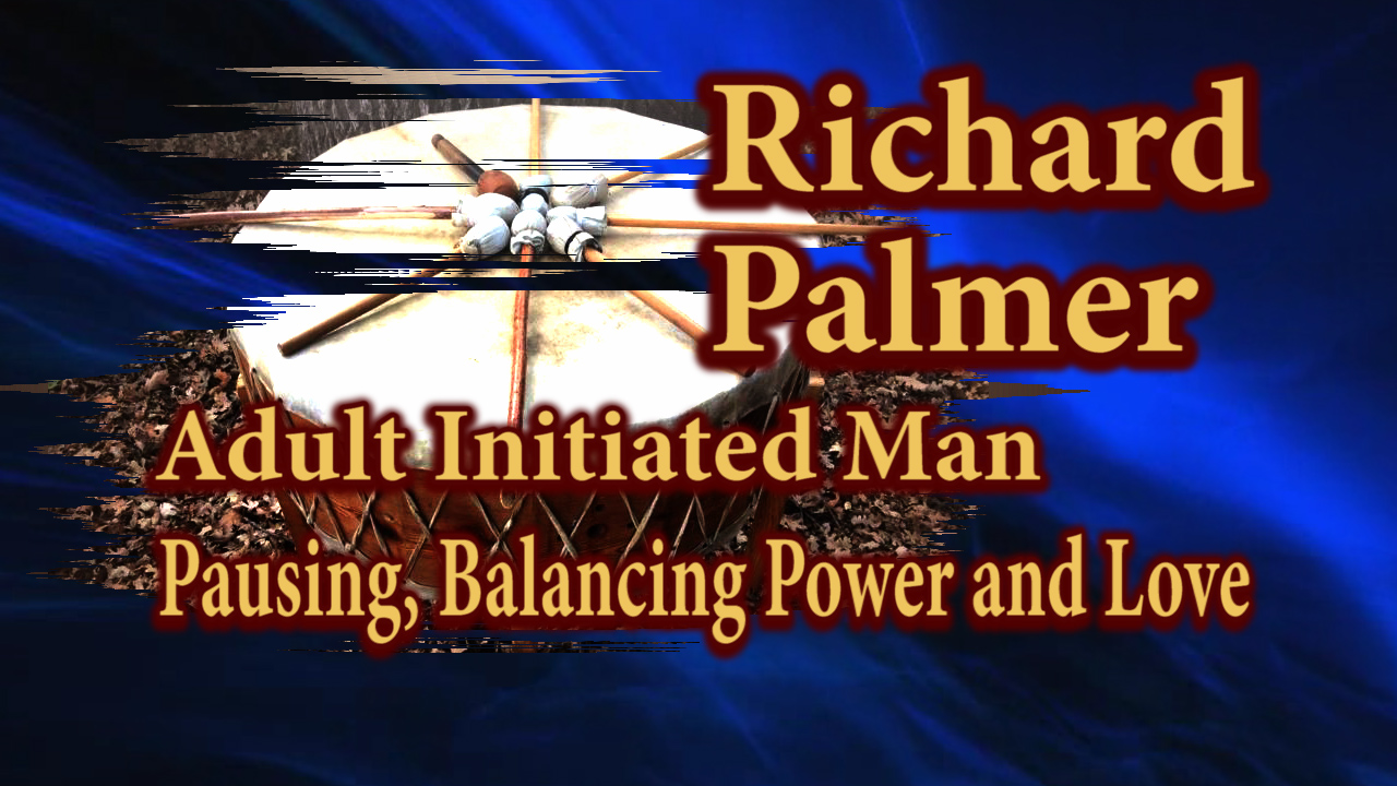 Richard Palmer speaking about Pausing, and Balancing Power and Love.