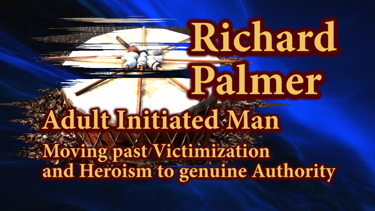 Richard Palmer speaking about Moving past Victimization and Heroism to genuine Authority